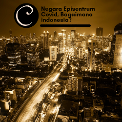 Negara Episentrum Covid Bagaimana Indonesia