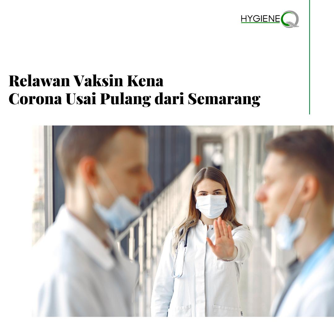 Relawan Vaksin Kena Corona Usai Pulang Dari Semarang