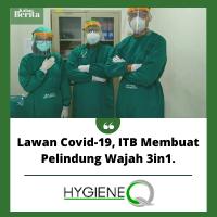 Lawan Covid-19, ITB Membuat Pelindung Wajah 3in1.