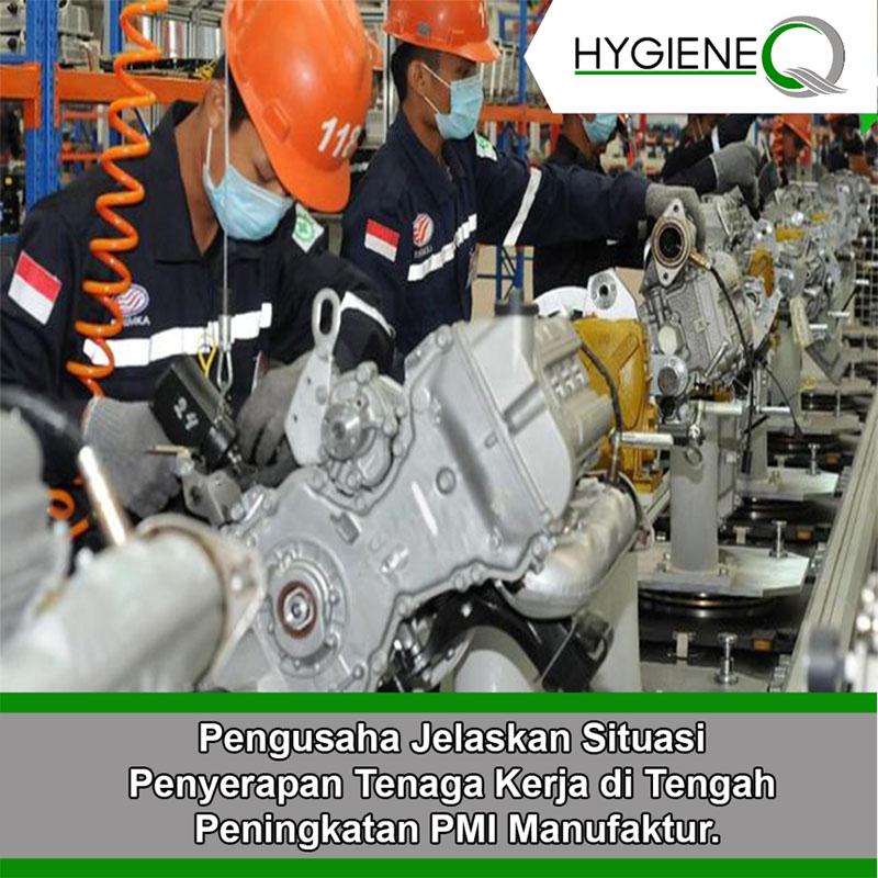 Pengusaha Jelaskan Situasi Penyerapan Tenaga Kerja di Tengah Peningkatan PMI Manufaktur.